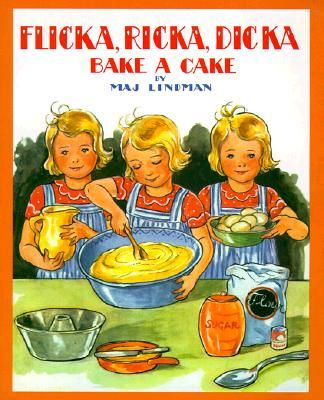 Flicka, Ricka, and Dicka Bake a Cake